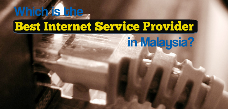 Best internet service provider in Malaysia